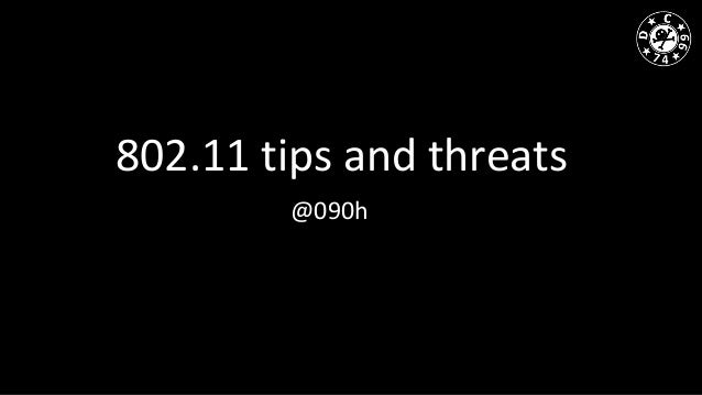 802.11 tips and threats @090h