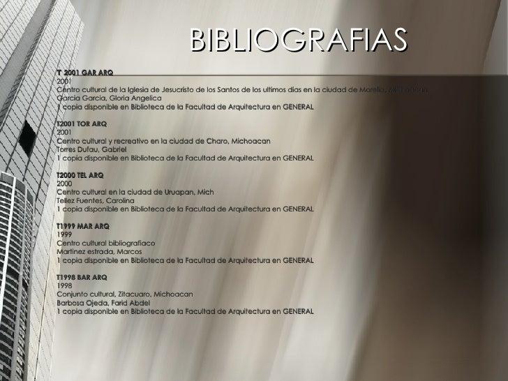 BIBLIOGRAFIAS <ul><li>T  2001 GAR ARQ </li></ul><ul><li>2001 </li></ul><ul><li>Centro cultural de la Iglesia de Jesucristo...