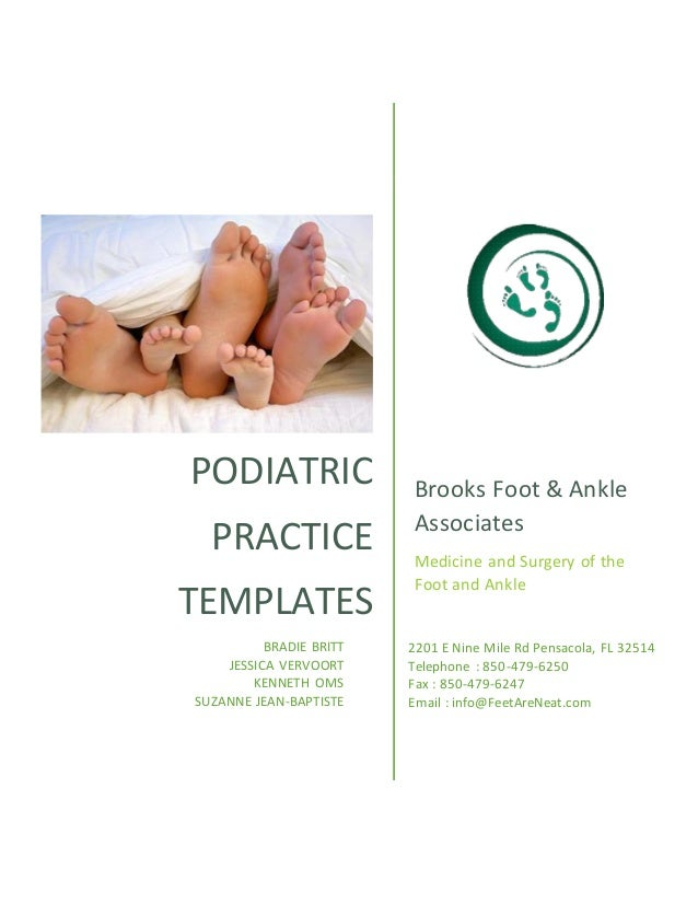 PODIATRIC PRACTICE TEMPLATES Brooks Foot & Ankle Associates Medicine and Surgery of the Foot and Ankle BRADIE BRITT JESSIC...
