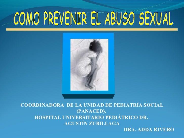COORDINADORA DE LA UNIDAD DE PEDIATRÍA SOCIAL                 (PANACED).    HOSPITAL UNIVERSITARIO PEDIÁTRICO DR.         ...