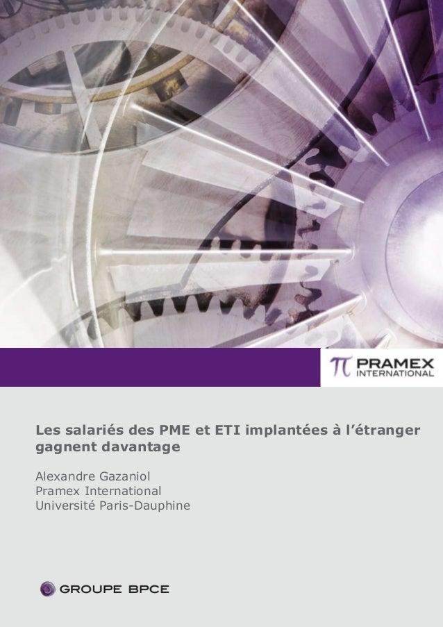-1- Les salariés des PME et ETI implantées à l'étranger gagnent davantage Alexandre Gazaniol Pramex International Universi...