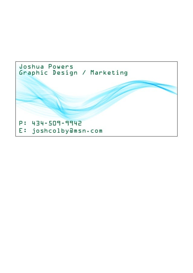 Joshua Powers Graphic Design / Marketing P: 434-509-9942 E: joshcolby@msn.com