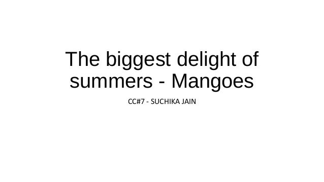 Mangoes The Biggest Delight Of Summes
