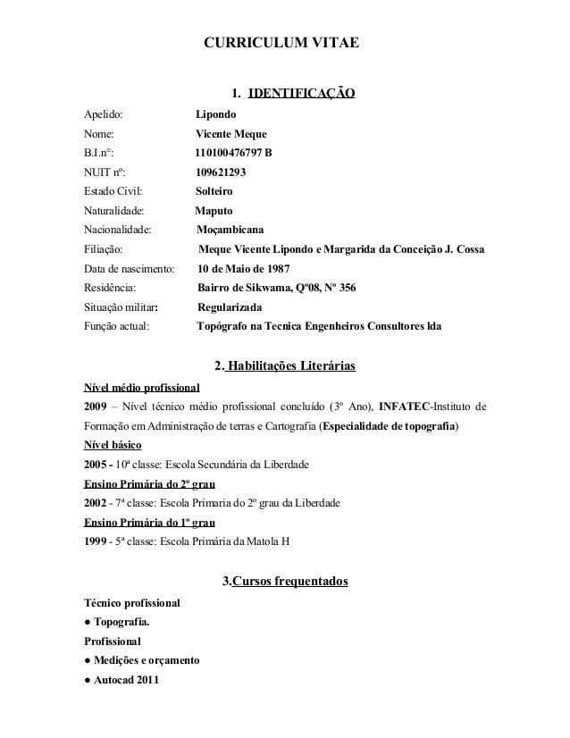 CURRICULUM VITAE 1. IDENTIFICAÇÃO Apelido: Lipondo Nome: Vicente Meque B.I.n°: 110100476797 B NUIT nº: 109621293 Estado Ci...