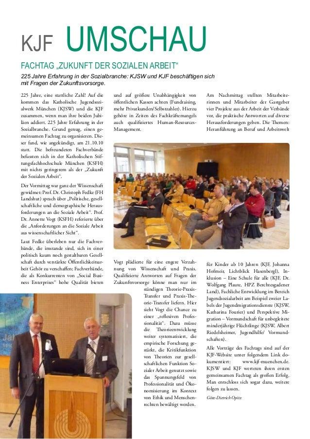 225 Jahre, eine stattliche Zahl! Auf die kommen das Katholische Jugendsozi- alwerk München (KJSW) und die KJF zusammen, we...
