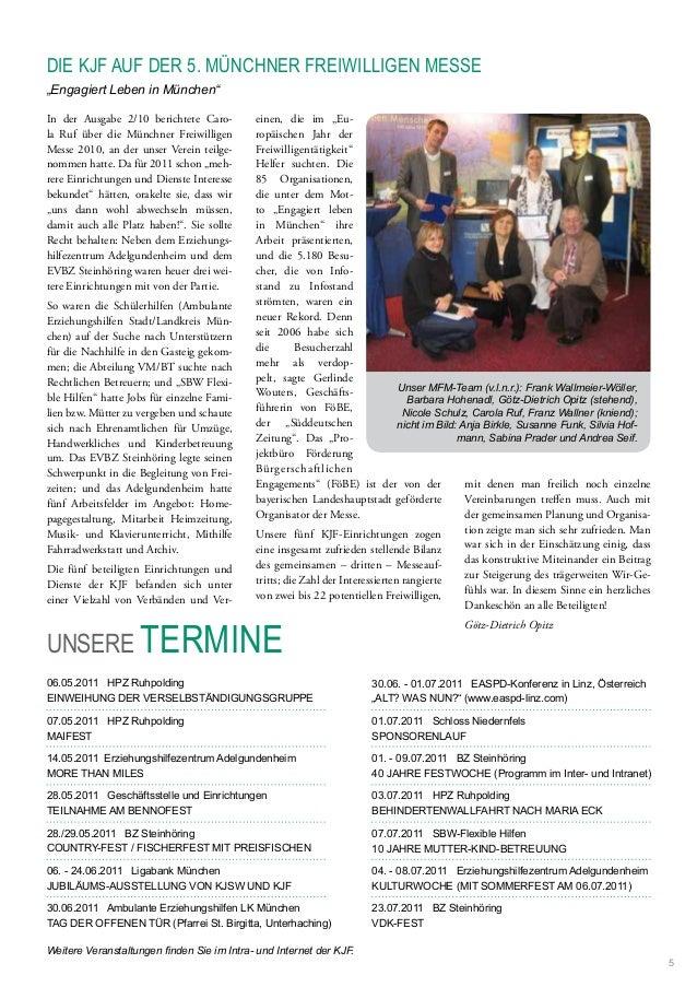 In der Ausgabe 2/10 berichtete Caro- la Ruf über die Münchner Freiwilligen Messe 2010, an der unser Verein teilge- nommen ...