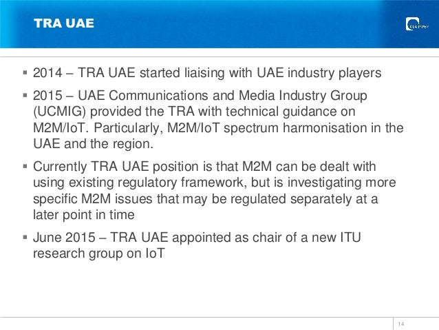 TRA UAE  2014 – TRA UAE started liaising with UAE industry players  2015 – UAE Communications and Media Industry Group (...
