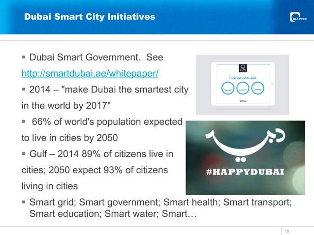 "Dubai Smart City Initiatives 15  Dubai Smart Government. See http://smartdubai.ae/whitepaper/  2014 – ""make Dubai the sm..."