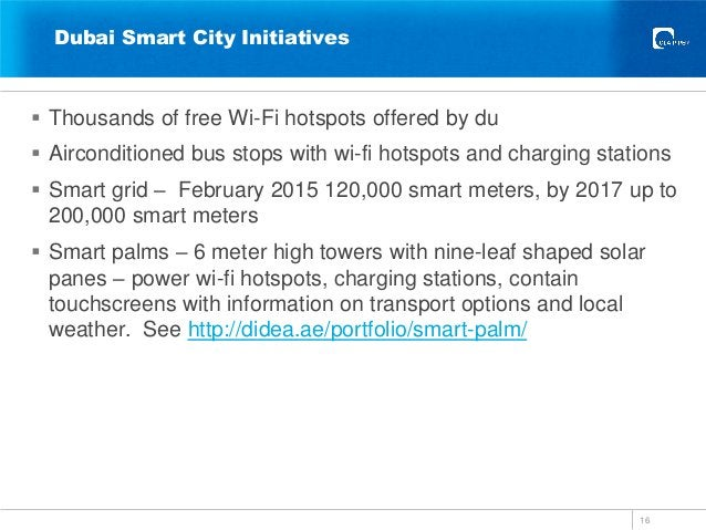 Dubai Smart City Initiatives 16  Thousands of free Wi-Fi hotspots offered by du  Airconditioned bus stops with wi-fi hot...