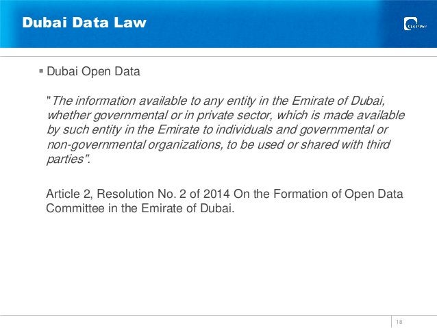 """Dubai Data Law  Dubai Open Data """"The information available to any entity in the Emirate of Dubai, whether governmental or..."""