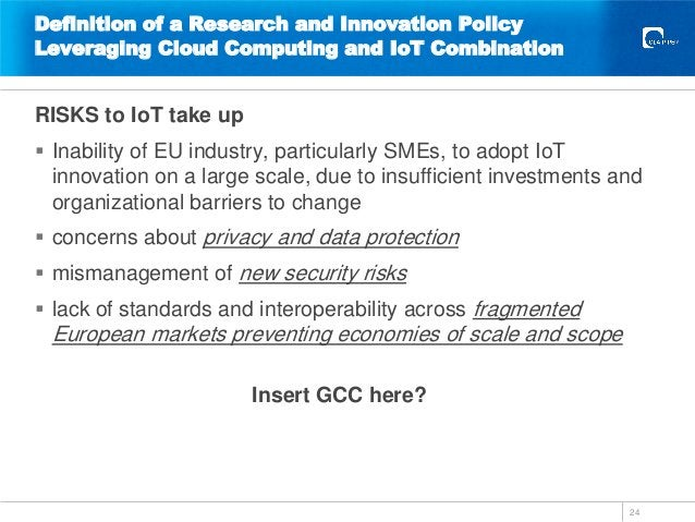 Definition of a Research and Innovation Policy Leveraging Cloud Computing and IoT Combination RISKS to IoT take up  Inabi...