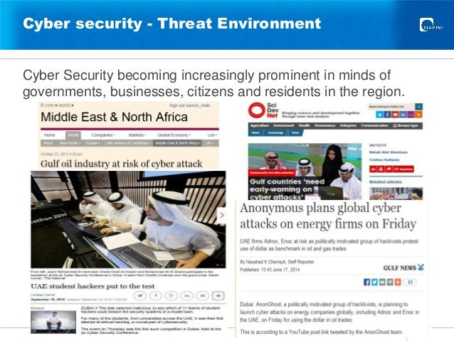 Cyber security - Threat Environment Cyber Security becoming increasingly prominent in minds of governments, businesses, ci...