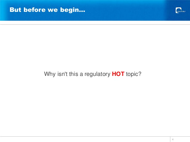 But before we begin… Why isn't this a regulatory HOT topic? 4