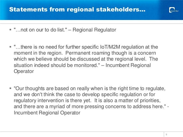"""Statements from regional stakeholders…  """"…not on our to do list."""" – Regional Regulator  """"…there is no need for further s..."""