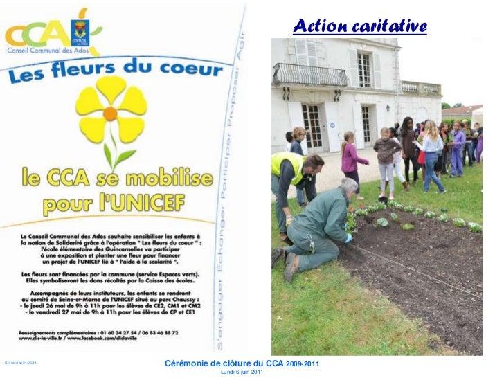 Action caritative                      Cérémonie de clôture du CCA 2009-2011SH version 31/05/11                Lundi 6 jui...