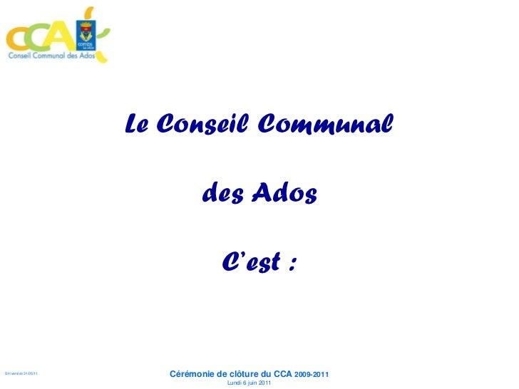 Le ConseiL Communal                            des Ados                              c'est:                         Cérémo...