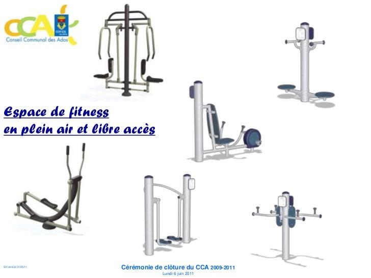 Espace de fitness   en plein air et libre          accès                      Cérémonie de clôture du CCA 2009-2011SH vers...