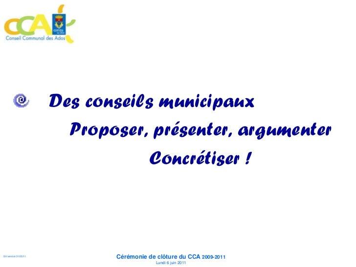 Des conseils municipaux                        Proposer, présenter, argumenter                                 Concrétiser...