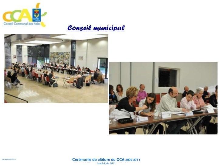 Conseil municipal                      à l'Hôtel de Ville                                   Cérémonie de clôture du CCA 20...