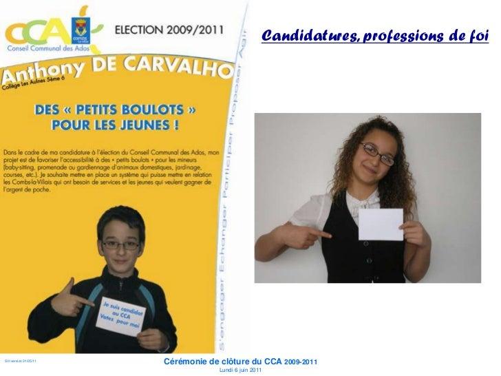 Candidatures, professions de foi                       Cérémonie de clôture du CCA 2009-2011 SH version 31/05/11          ...