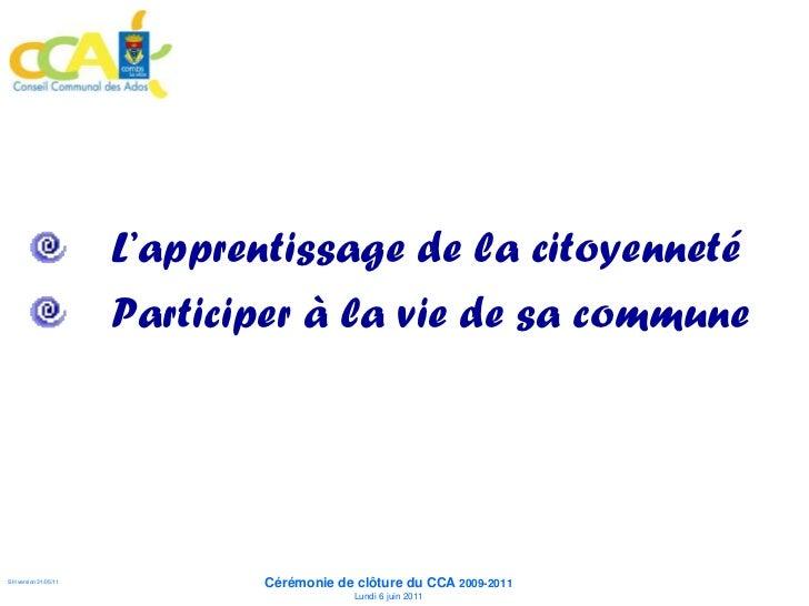 L'apprentissage de la citoyenneté                      Participer à la vie de sa commune                             Cérém...