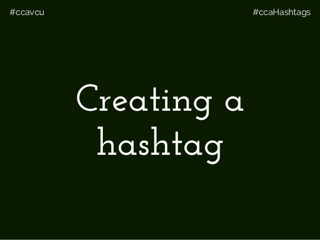 #ccavcu #ccaHashtags Creating a hashtag