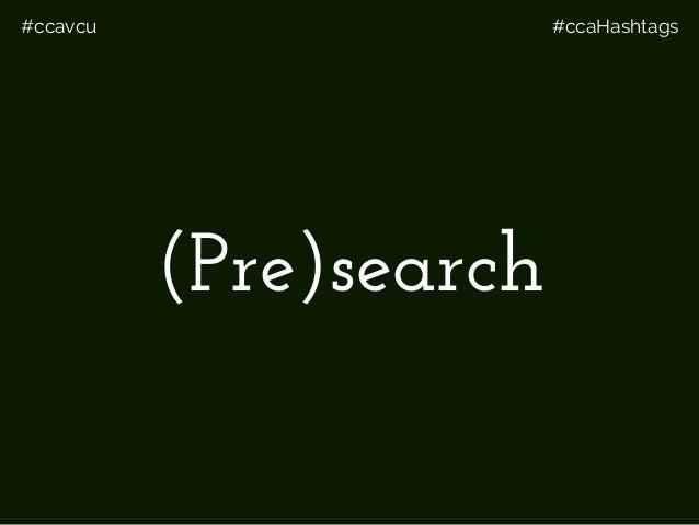 #ccavcu #ccaHashtags (Pre)search
