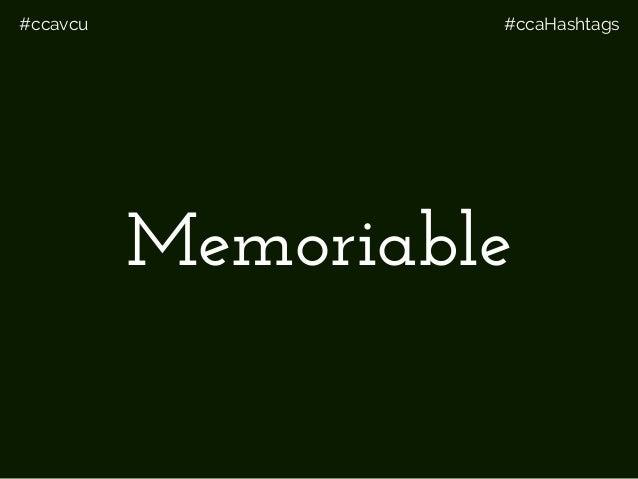 #ccavcu #ccaHashtags Memoriable