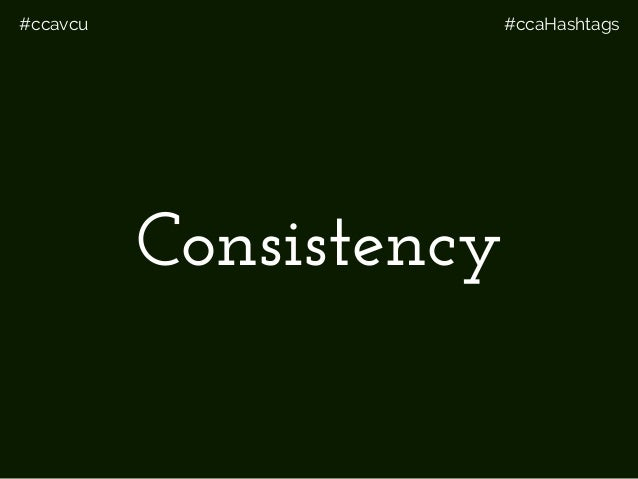 #ccavcu #ccaHashtags Consistency