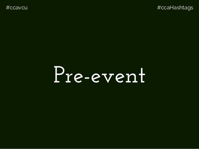 #ccavcu #ccaHashtags Pre-event