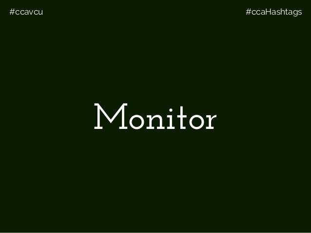 #ccavcu #ccaHashtags Monitor
