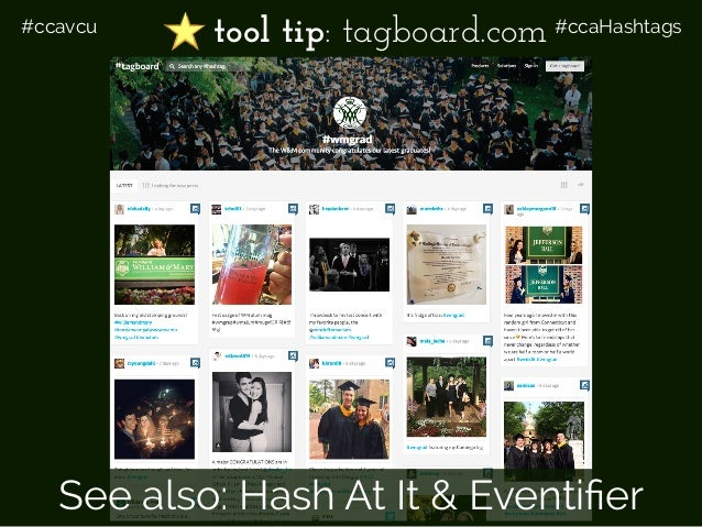 #ccavcu #ccaHashtagstool tip: tagboard.com See also: Hash At It & Eventifier