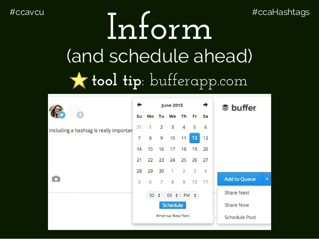 #ccavcu #ccaHashtags Inform tool tip: bufferapp.com (and schedule ahead)