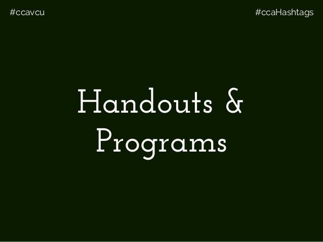 #ccavcu #ccaHashtags Handouts & Programs