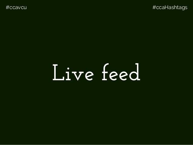 #ccavcu #ccaHashtags Live feed