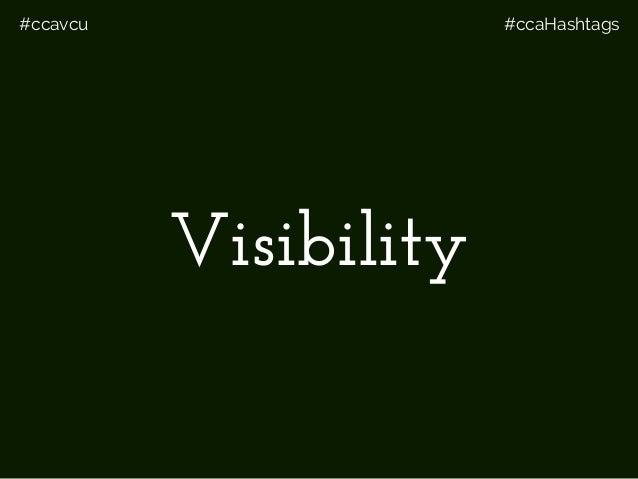 #ccavcu #ccaHashtags Visibility