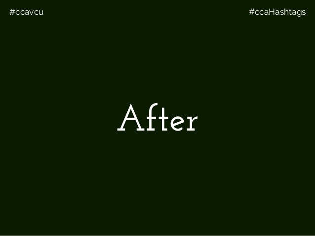 #ccavcu #ccaHashtags After
