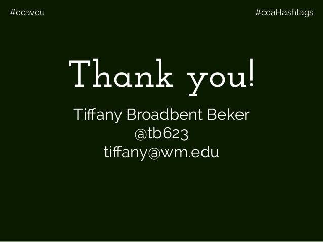 #ccavcu #ccaHashtags Thank you! Tiffany Broadbent Beker  @tb623 tiffany@wm.edu