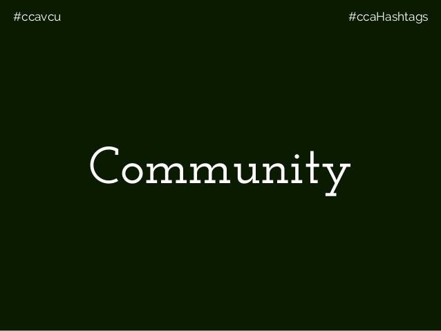 #ccavcu #ccaHashtags Community
