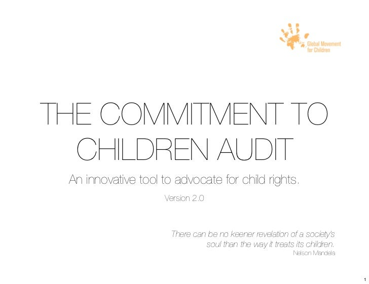 !THE COMMITMENT TO  CHILDREN AUDIT An innovative tool to advocate for child rights.                    Version 2.0        ...