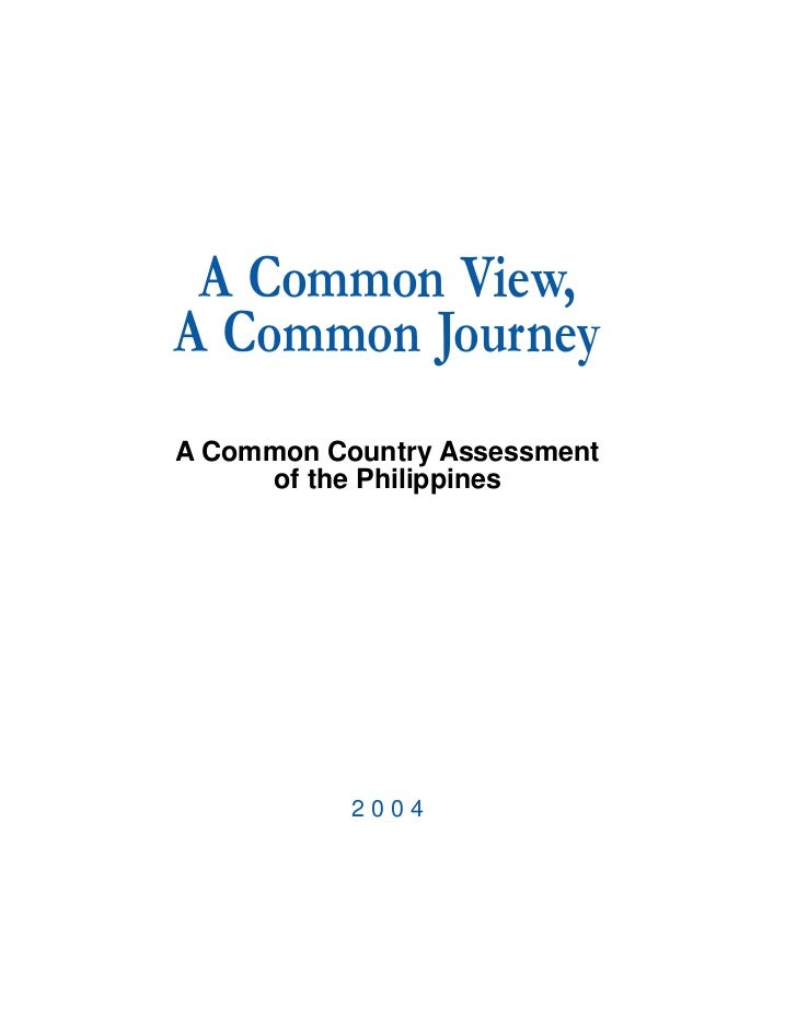 A Common View, A Common Journey A Common Country Assessment      of the Philippines                2004