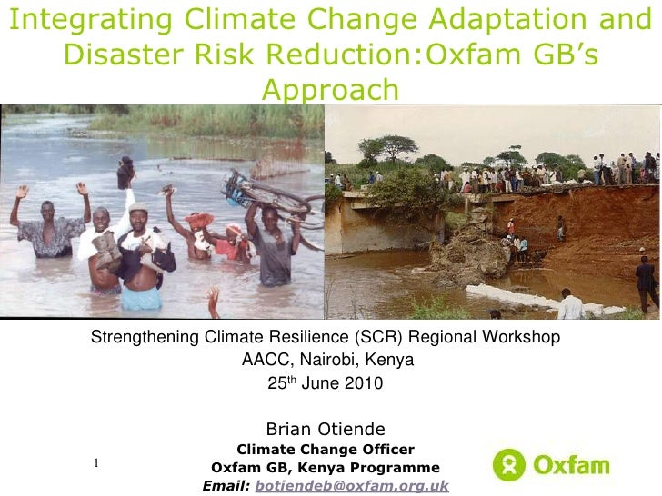 Integrating Climate Change Adaptation and     Disaster Risk Reduction:Oxfam GB's                   Approach          Stren...