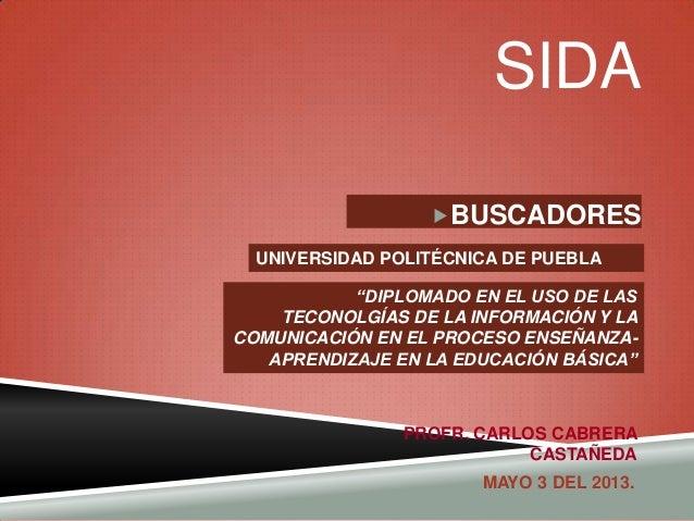 """SIDABUSCADORES""""DIPLOMADO EN EL USO DE LASTECONOLGÍAS DE LA INFORMACIÓN Y LACOMUNICACIÓN EN EL PROCESO ENSEÑANZA-APRENDIZA..."""