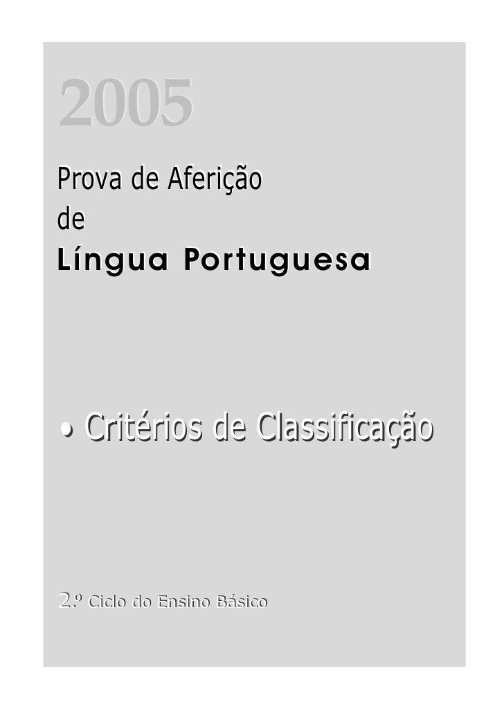 2005 2004 Prova de Aferição Prova de Aferição de de Língua Por tuguesa     • Critérios de Classificação    2.º Ciclo do En...