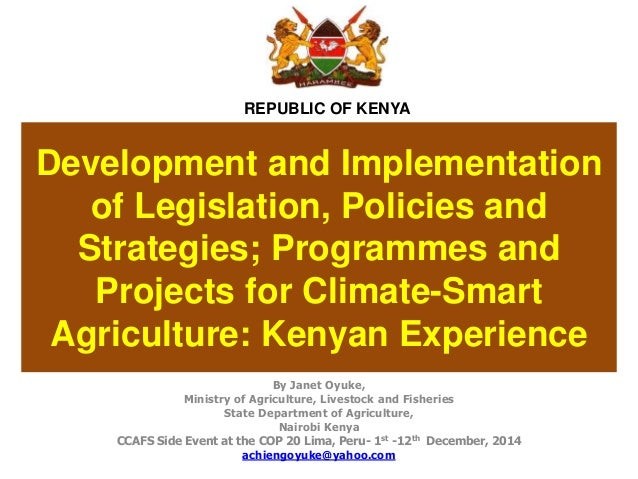REPUBLIC OF KENYA  Development and Implementation  of Legislation, Policies and  Strategies; Programmes and  Projects for ...