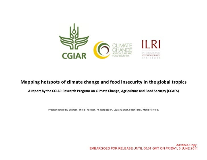 Mapping hotspots of climate change and food insecurity in the global tropics   A report by the CGIAR Research Program on C...