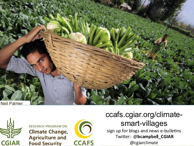 Neil Palmer  ccafs.cgiar.org/climatesmart-villages   sign  up  for  blogs  and  news  e-‐bulle9ns     T...