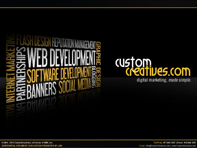Toll Free: 877.865.1267   Direct: 818.865.1267© 2004 - 2013 CustomCreatives, a Division of SMS, Inc. Email: info@CustomCre...