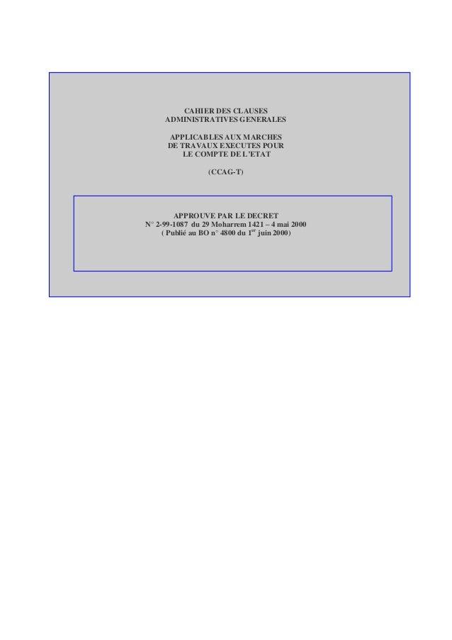 CAHIER DES CLAUSES ADMINISTRATIVES GENERALES APPLICABLES AUX MARCHES DE TRAVAUX EXECUTES POUR LE COMPTE DE L'ETAT (CCAG-T)...