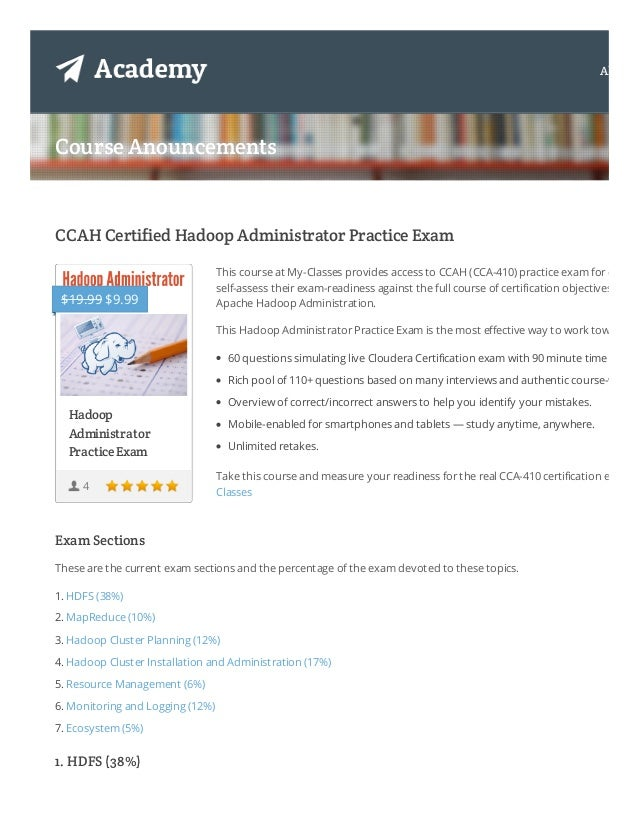 Course Anouncements CCAH Certified Hadoop Administrator Practice Exam Exam Sections These are the current exam sections an...